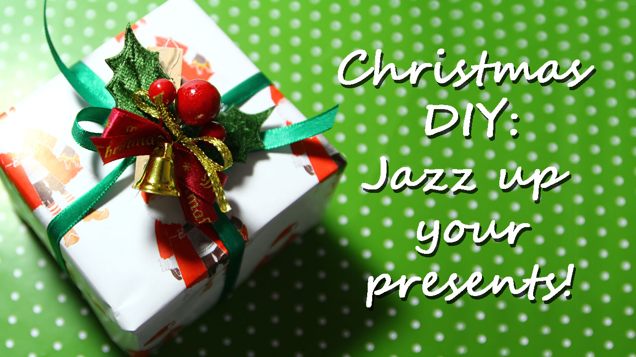 Christmas DIY: Jazz up your presents to make it more special!