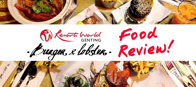 Burger & Lobster has arrived in Genting Highlands!